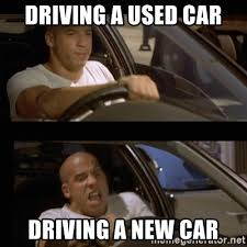 New Car Meme - driving a used car driving a new car vin diesel car meme generator