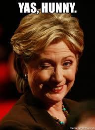 Hillary Clinton Meme Generator - yas hunny hillary clinton 666 meme generator