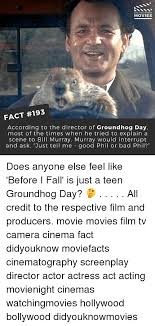 Bill Murray Groundhog Day Meme - did you know movies fact 193 according to the director of