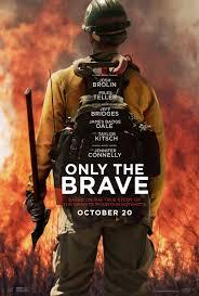 Arizona Firefighters Killed 2015 by Only The Brave U0027 One Sheet U0026 Trailer Granite Mountain Hotshots