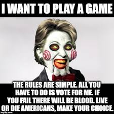 Want To Play A Game Meme - saw viii the rigged system imgflip