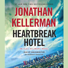 Kellermans by Download Heartbreak Hotel Audiobook By Jonathan Kellerman Read By