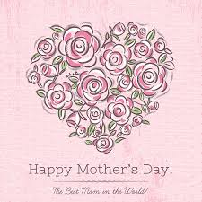 to the best mom happy mother s day card birthday happy mother s day calculators org