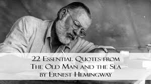 22 essential quotes from the and the sea by ernest hemingway