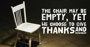 his chair is still empty yet we choose to be thankful david s