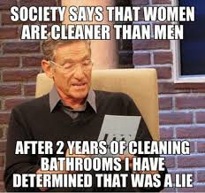 Men And Women Memes - society says that women are cleaner than men funny woman meme image
