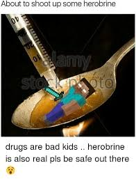Drugs Are Bad Meme - about to shoot up some herobrine drugs are bad kids herobrine is