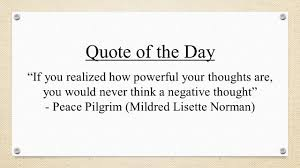 quote of the day u201cif you realized how powerful your thoughts are