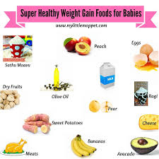 top 20 super healthy weight gain foods for babies u0026 kids my