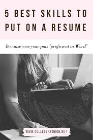 Good Skills To List On Resume A Short List Of Good Skills To Put On A Resume College Fashion