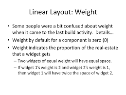 android layout weight attribute android development application layout richard s stansbury ppt