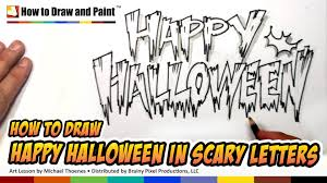 How To Draw Cool Letters Happy Halloween In Scary Letters Art
