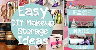 hair and makeup organizer 25 brilliant and easy diy makeup storage ideas diy projects