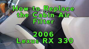 lexus rx400h oil change cost how to change the cabin air filter on a 2006 lexus rx 330 youtube