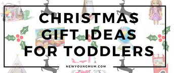 christmas gift ideas for toddlers newyoungmum
