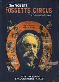 history of the sir robert fossett circus family artistes united