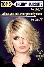 top 5 trendy haircuts in 2016 which you can wear proudly even in