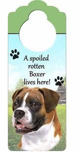 boxer dog sayings boxer dog door knob handle hanger sign spoiled rotten 10 25 x 4