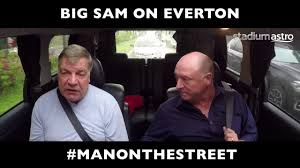 Funny Everton Memes - big sam on everton before joining the club man on the street