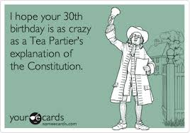 i your 30th birthday is as as a tea partier s