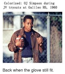 Galileo Meme - colorized oj simpson during jv tryouts at galileo hs 1960 oj