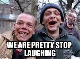 Toothless Meme - we are pretty stop laughing toothless red necks meme on memegen