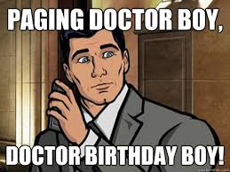 Doctor Who Birthday Meme - paging doctor boy doctor birthday boy archer quickmeme
