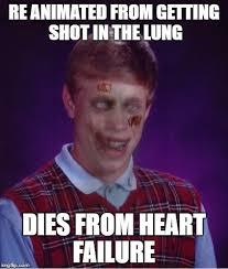 Bad Luck Memes - zombie bad luck brian meme imgflip
