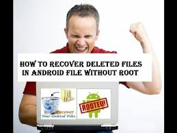 recover deleted photos android without root how to recover deleted files from android phone without root