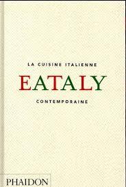 livre cuisine italienne eataly la cuisine italienne contemporaine de collectif aux