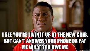 Answer Your Phone Meme - i see you re livin it up at the new crib but can t answer your