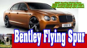 bentley price 2017 2017 bentley flying spur 017 bentley flying spur price 2017