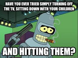 Bad Parent Meme - bad parent bender memes quickmeme
