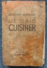 je sais cuisiner ginette mathiot quand ginette régnait en cuisine chroniques d un presbytère