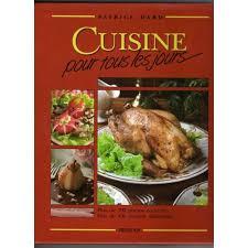 cuisine pour tous les jours de patrice dard priceminister rakuten