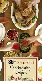 35 real food thanksgiving recipes veggieconverter