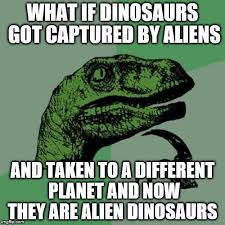 Dinosaur Meme Generator - meme generator dinosaur 28 images t rex meme if oil is made