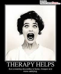 Therapist Meme - the day i realized my therapist needed therapy when life gives