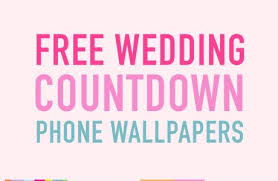 these free phone wallpapers to countdown your wedding bright archives bridalpulse
