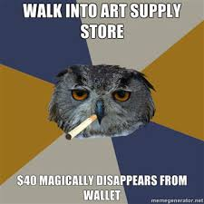 True Life Meme Generator - my photo life art student owl a new meme