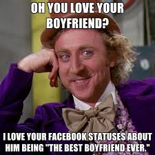 Best Facebook Memes - oh you love your boyfriend i love your facebook statuses about