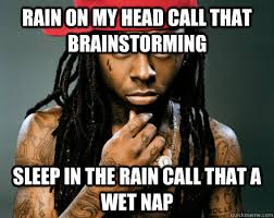Lil Wayne Be Like Memes - lil wayne memes quickmeme