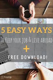 keep your job and live abroad 5 easy ways to make it happen
