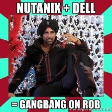 Wannabe Gangster Meme - nutanix dell gangbang on rob indian gangster wannabe meme