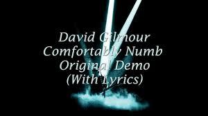 Pink Floyd Lyrics Comfortably Numb David Gilmour Comfortably Numb Original Demo With Lyrics Youtube