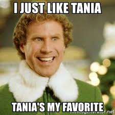 Tania Meme - i just like tania tania s my favorite buddy the elf meme generator