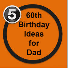 gifts for turning 60 best 60th birthday gift ideas for dads birthdays and