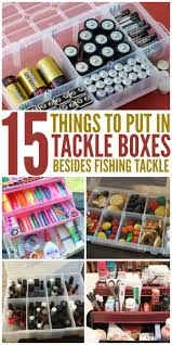 best 25 tackle box ideas on pinterest fishing tips bass 15 things to put in tackle boxes besides fishing tackle