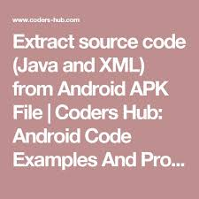 android apk code extract source code java and xml from android apk file coders