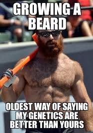 Meme Beard Guy - ginger manly man growing a beard oldest way of saying my